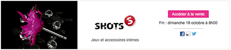 Vente privée Shots